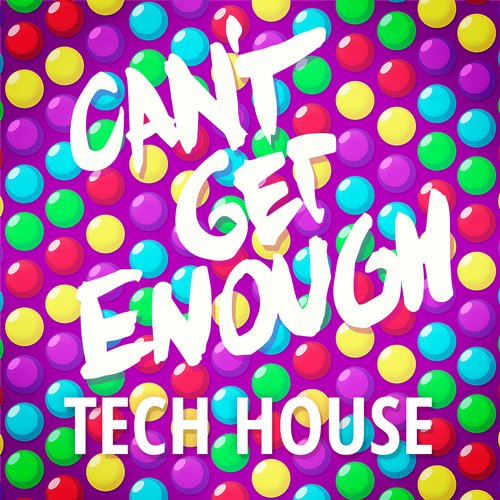 VA - Can't Get Enough Tech House (2016)