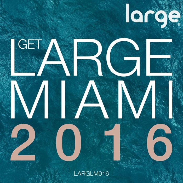 VA - Get Large Miami 2016