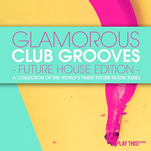 VA - Glamorous Club Grooves Future House Edition Vol 1 (2016)