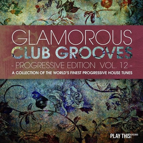 VA - Glamorous Club Grooves Progressive Edition Vol 12 (2016)
