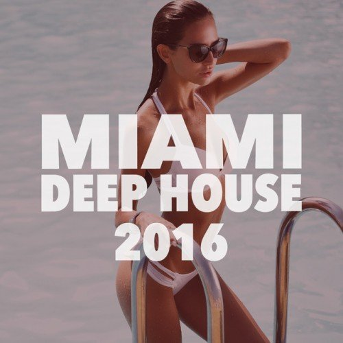 VA - Miami Deep House 2016