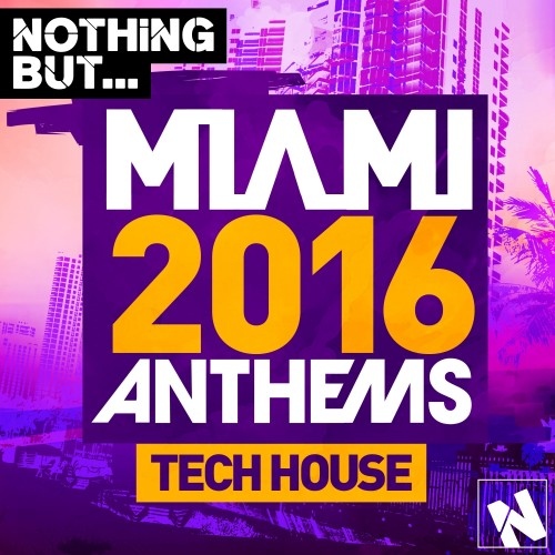 VA - Nothing But. Miami Tech House 2016