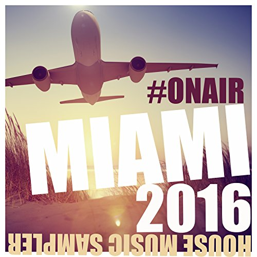 VA - On Air Miami 2016 (House Music Sampler)