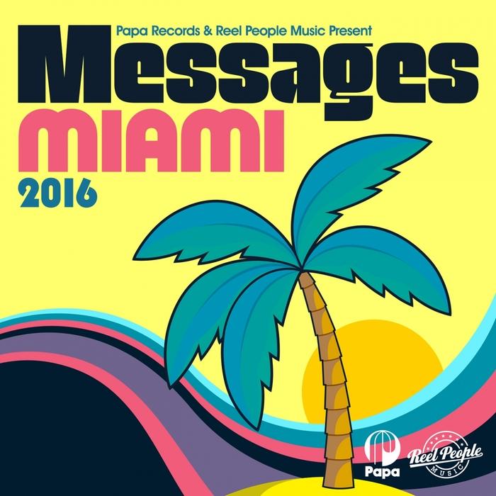 VA - Papa Records & Reel People Music Present Messages Miami 2016