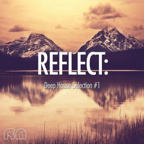 VA - Reflect Deep House Selection 1 (2016)
