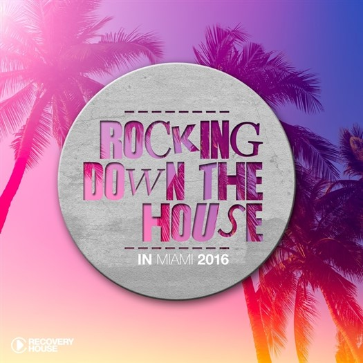 VA - Rocking Down The House In Miami 2016