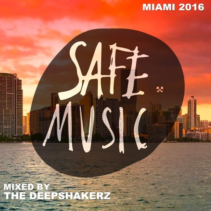 VA - Safe Miami 2016 (Mixed By The Deepshakerz)