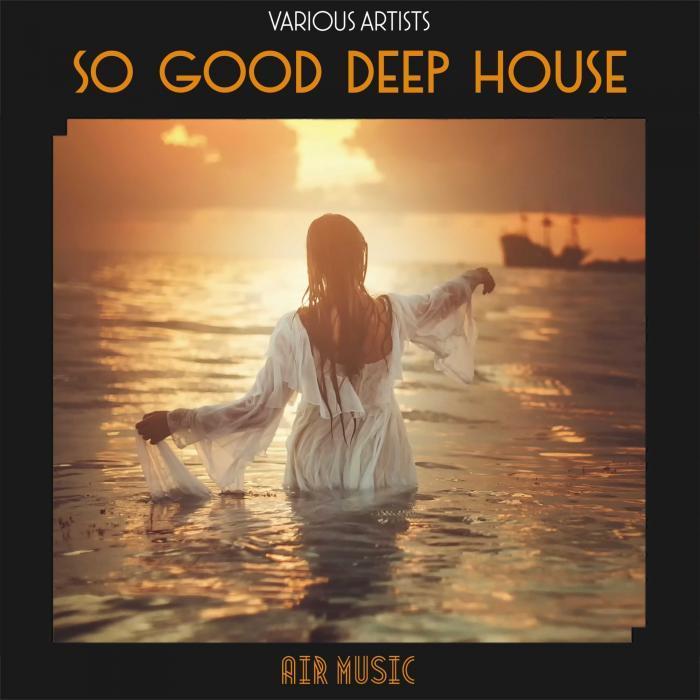 VA - So Good Deep House (2016)