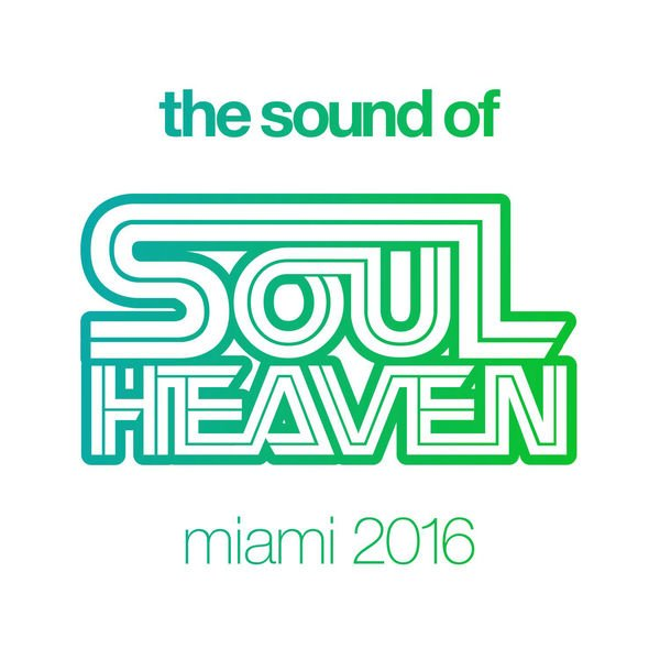 VA - The Sound of Soul Heaven Miami 2016