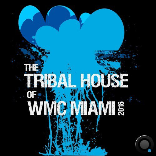 VA - The Tribal House of WMC Miami 2016