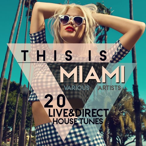 VA - This Is Miami 20 Live and Direct House Tunes (2016)