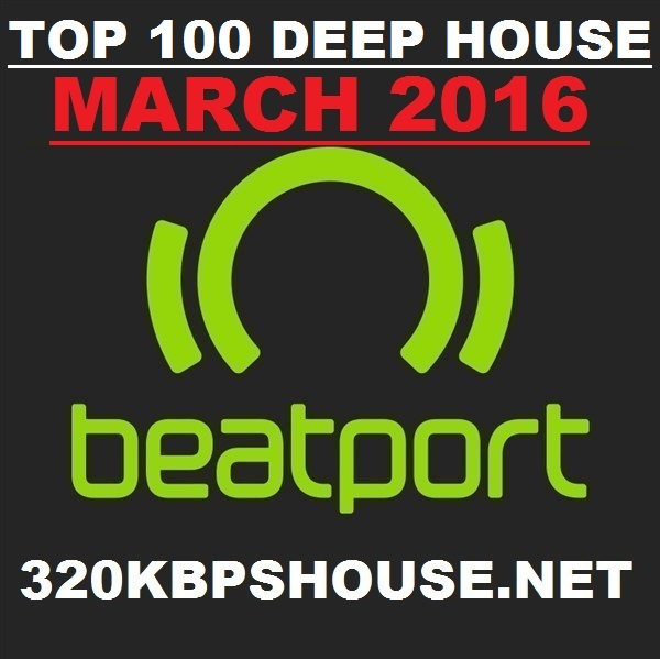 MARCH-TOP-100-DEEP HOUSE-DOWNLOAD-2016
