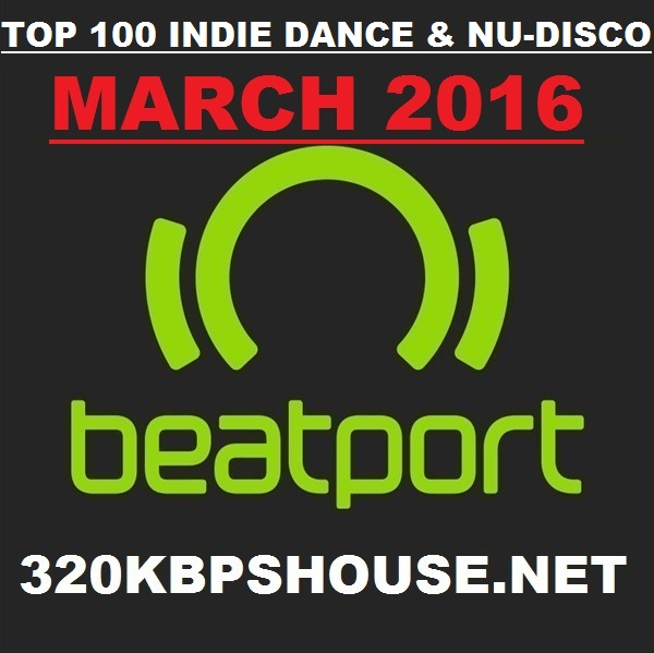 MARCH-TOP-100- INIDE DANCE & NU DISCO DOWNLOAD-2016