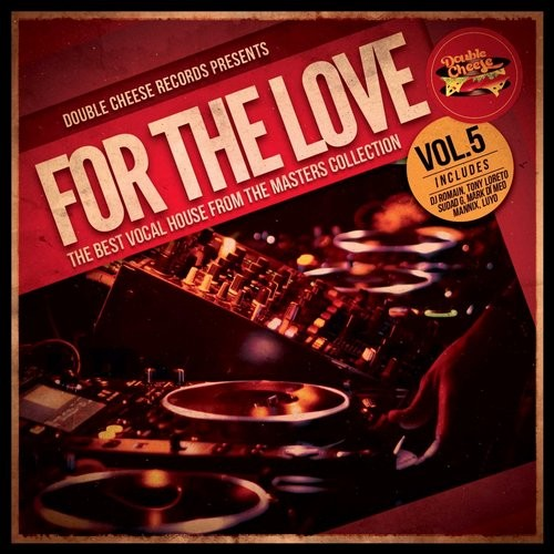 VA -  For The Love Vol 5 (The Best Vocal House From The Masters Collection)