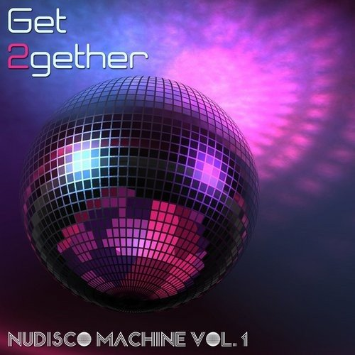VA - Get 2gether NuDisco Maschine, Vol. 1 (2016)