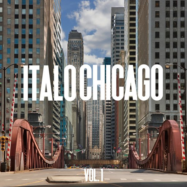 VA - Italo Chicago, Vol. 1 (2016)