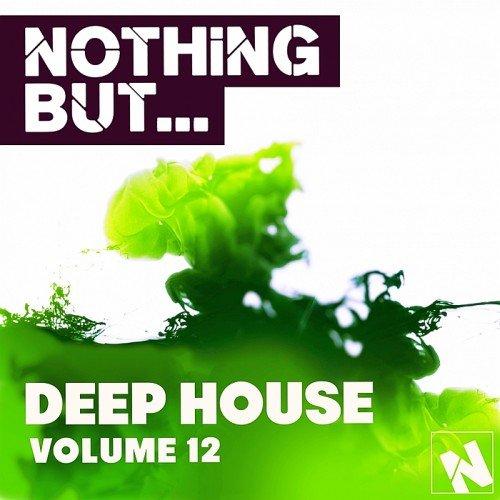VA - Nothing But Deep House Vol 12 (2016)