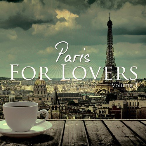 VA - Paris For Lovers, Vol. 1 (Finest Chill House & Lounge Beats Selection)