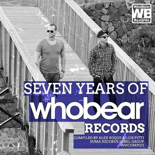VA - Seven Years of Whobear Records (Compiled By Alex Rouque And Luis Pitti) (2016)