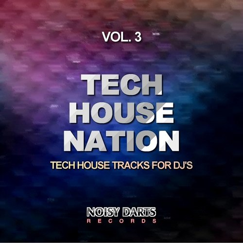 VA - Tech House Nation Vol 3 (Tech House Tracks for DJs) (2016)