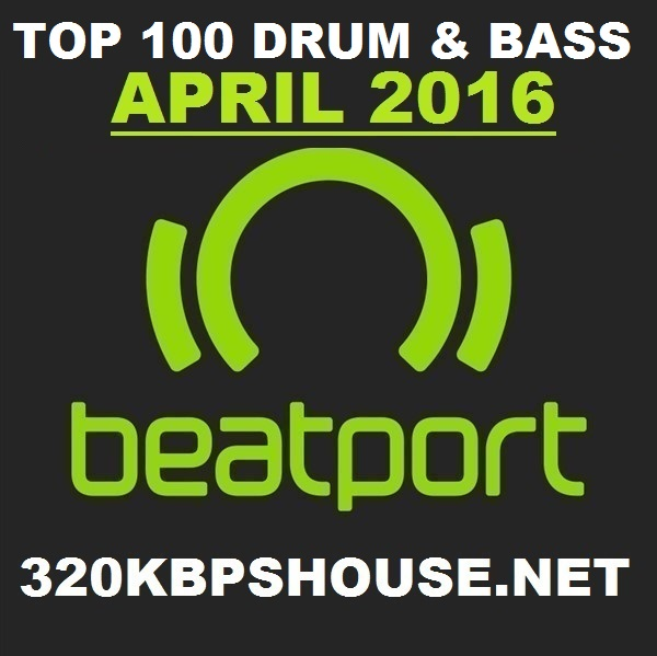 APRIL-DRUM BASS-TOP-100-DOWNLOAD-2016