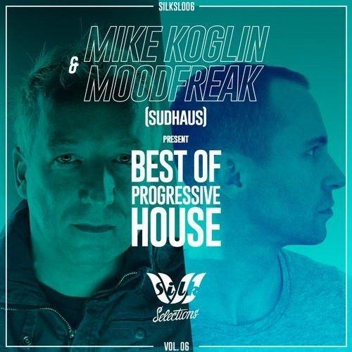 Mike Koglin & MoodFreak (Sudhaus) Pres. Best of Progressive House, Vol. 06