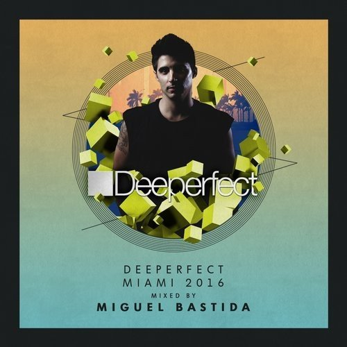 VA - Deeperfect Miami 2016 Mixed by Miguel Bastida