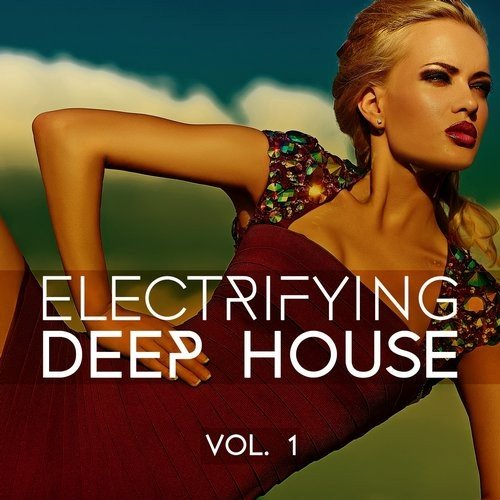 VA - Electrifying Deep House, Vol. 1 (2016)