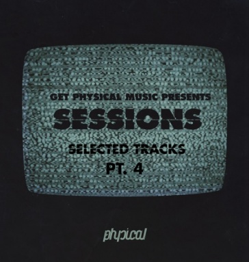VA - Get Physical Music Pres. Sessions - Selected Tracks Pt. 4 (2016)