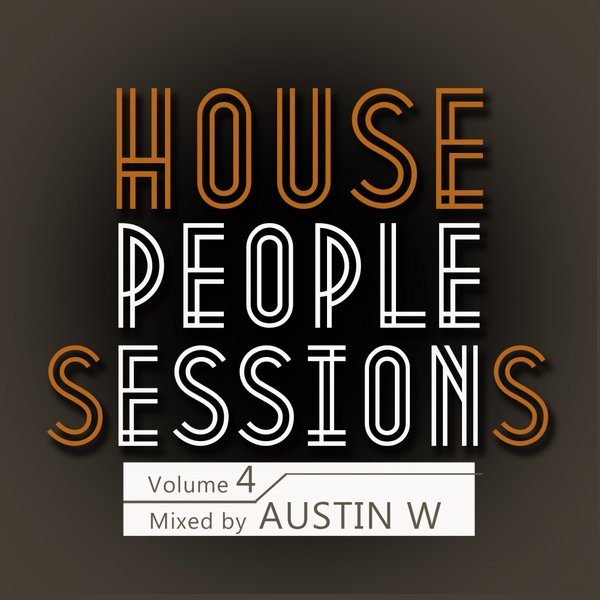 VA - House People Sessions, Vol. 4 (Mixed by Austin W)