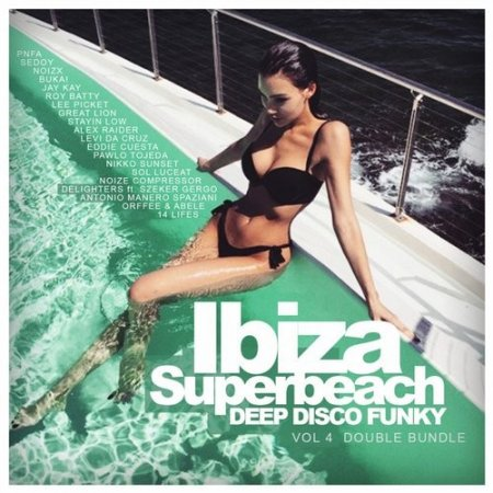 VA - Ibiza Superbeach, Vol. 4 Deep Disco Funky (Double Bundle)