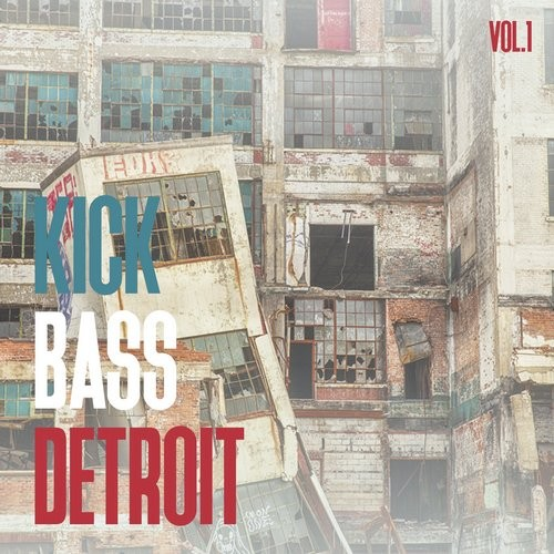 VA - Kick Bass Detroit, Vol. 1 (2016)