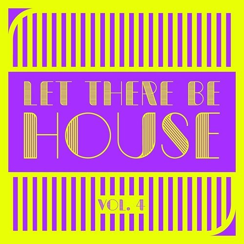 VA - Let There Be HOUSE Vol 4 (2016)