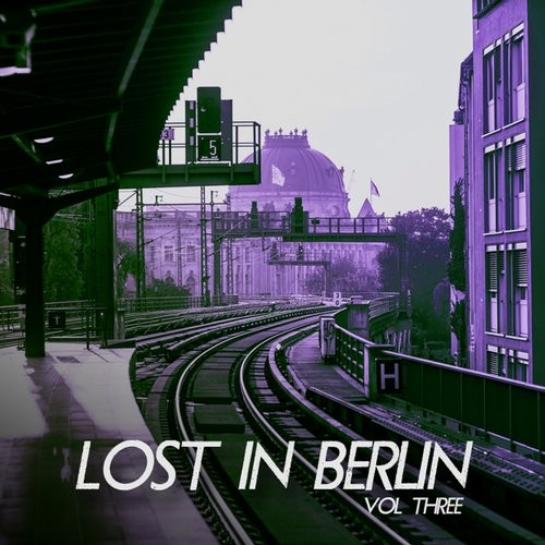 VA - Lost in Berlin, Vol. 3 (2016)