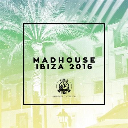 VA - Madhouse Ibiza 2016 (2016)