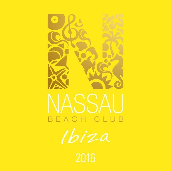 VA - Nassau Beach Club Ibiza 2016