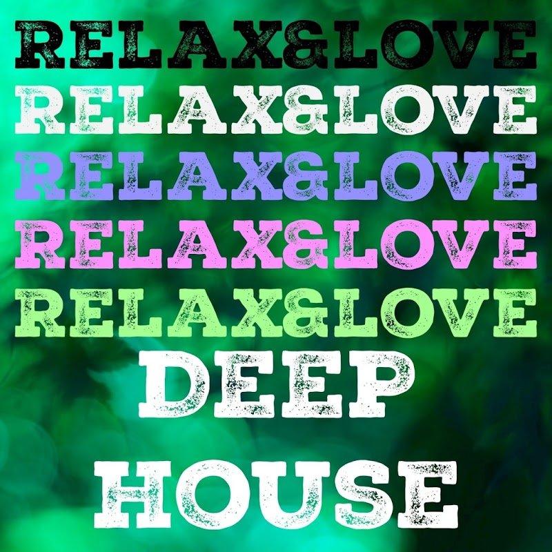 VA - RelaxAndlove, Deep House (2016)
