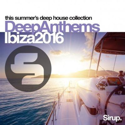 VA - Sirup Deep Anthems Ibiza 2016