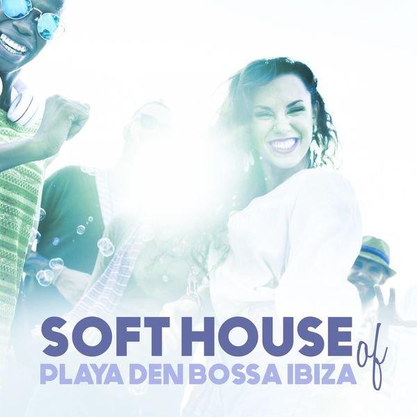 VA - Soft House of Playa Den Bossa Ibiza (2016)