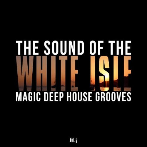VA - The Sound of the White Isle Vol.5 Magic Deep House Grooves (2016)