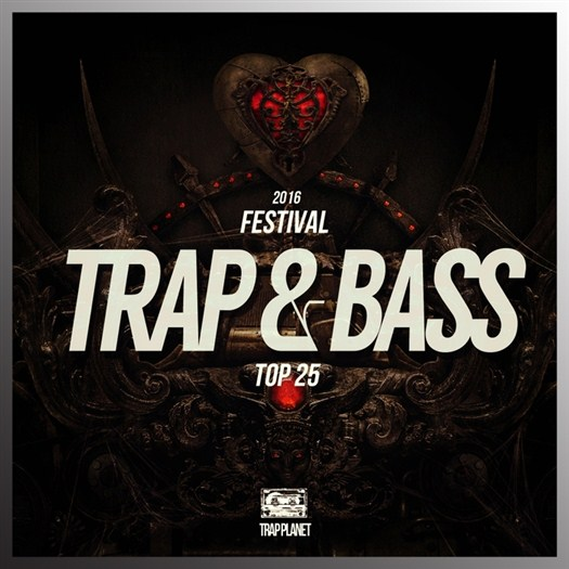 VA - Top 25 Festival Trap & Bass 2016