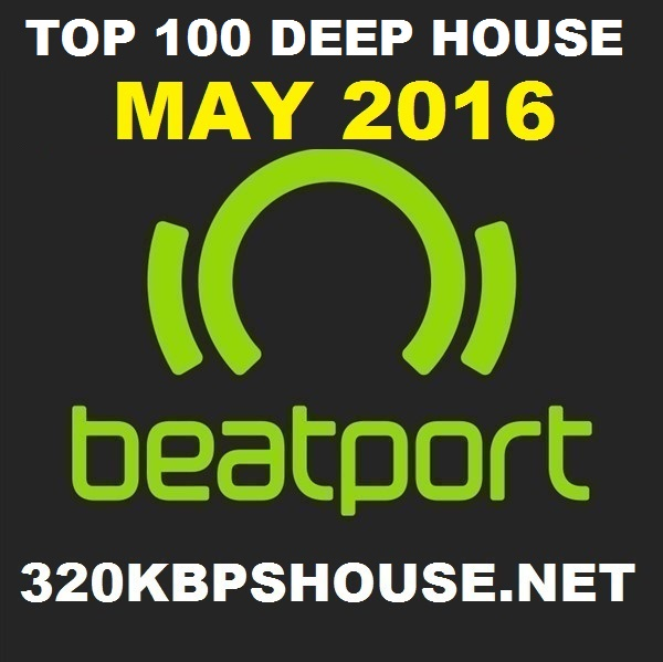 MAY-TOP-100-DOWNLOAD-DEEP HOUSE 2016