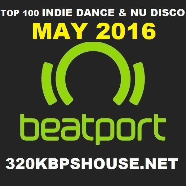 MAY-TOP-100-INDIE DANCE-DOWNLOAD-2016