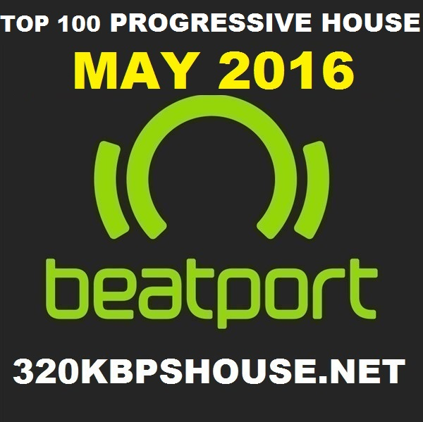 MAY-TOP-100- PROGRESSIVE HOUSE DOWNLOAD-2016