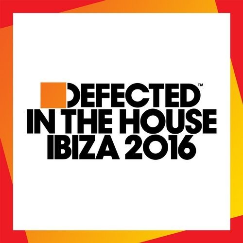 VA - Defected In The House Ibiza 2016