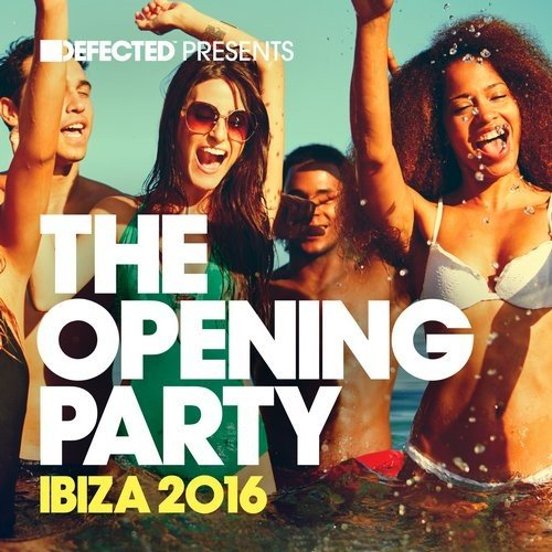VA - Defected Presents The Opening Party Ibiza 2016