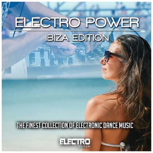 VA - Electro Power Ibiza Edition (The Finest Collection of Electronic Dance Music) (2016)