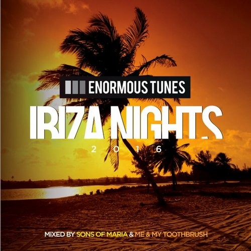 VA - Enormous Tunes - Ibiza Nights 2016