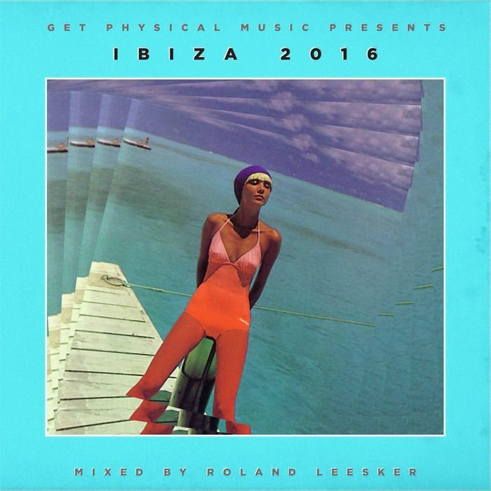 VA - Get Physical Music Presents Ibiza 2016 - Mixed by Roland Leesker