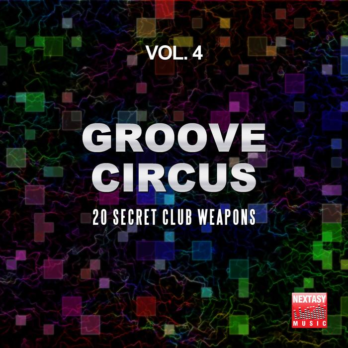 VA - Groove Circus, Vol. 4 (20 Secret Club Weapons) (2016)